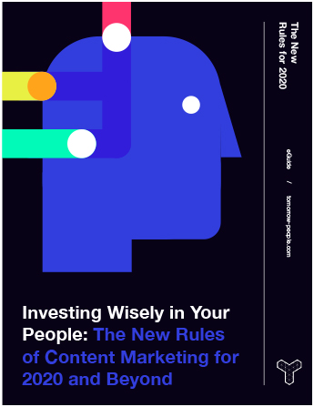 Investing Wisely in Your People - The New Rules of Content Marketing for 2020 and Beyond-1